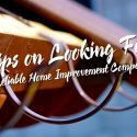 Tips on Looking For a Reliable Home Improvement Company